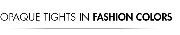 Opaque tights  in fashion colors.